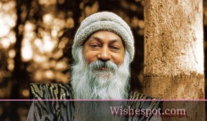 Top Osho quotes - wishespot