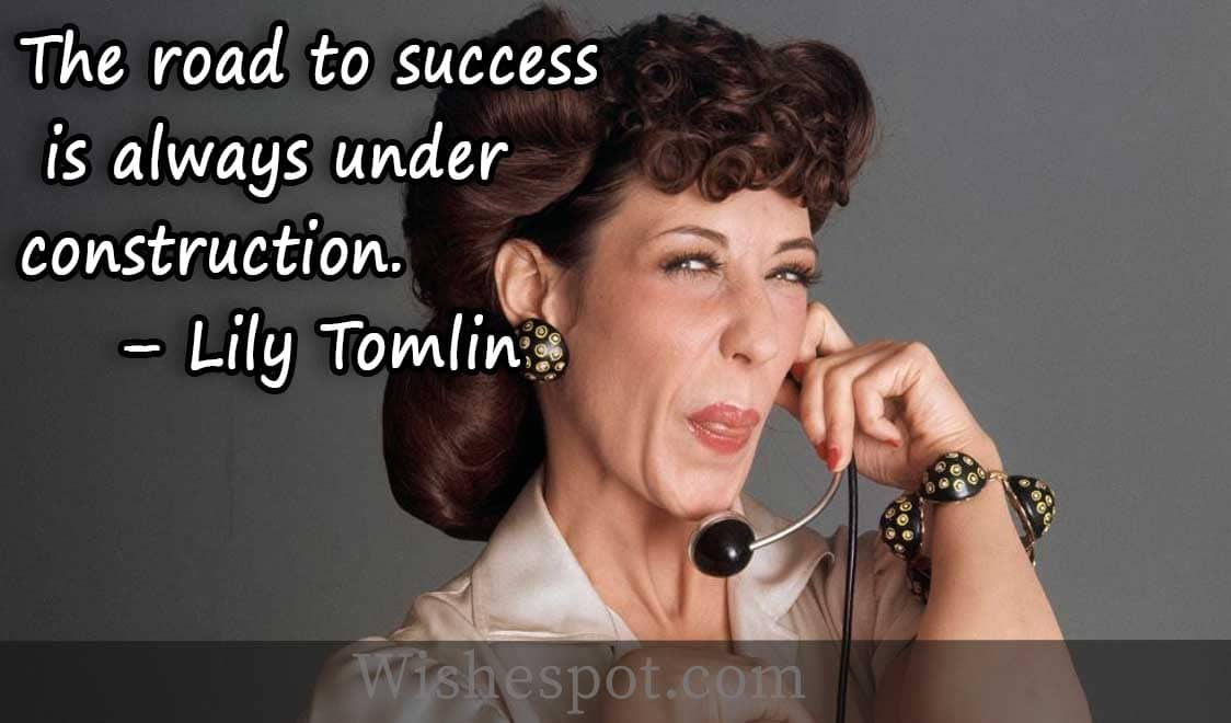 Lily Tomlin funny sayings